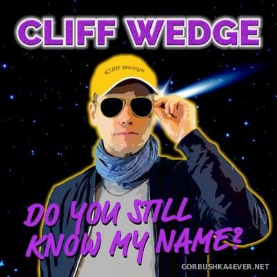 Cliff Wedge - Do You Still Know My Name [2021]