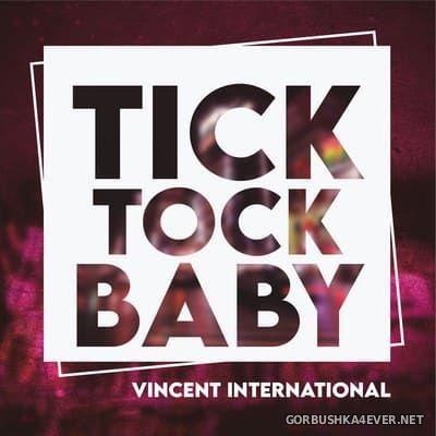 Vincent International - Tick Tock Baby [2021]
