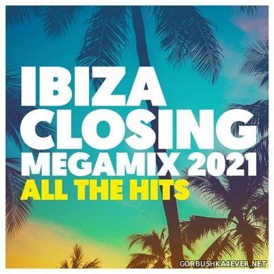 Ibiza Closing Megamix 2021 - All The Hits [2021]