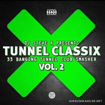 [Tunnel Records] Tunnel Classix vol 2 [2014] Mixed by DJ Steve X