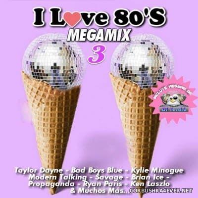 DJ Yerald - I Love 80's Megamix 3 [2021]