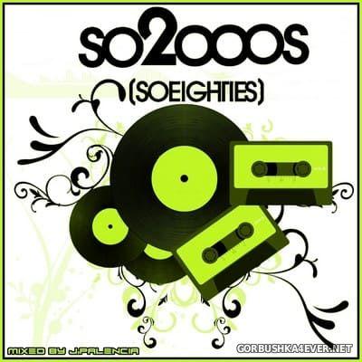 So2000s (SoEighties) [2021] by Jose Palencia