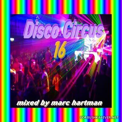 Marc Hartman - Disco Circus 16 [2021]