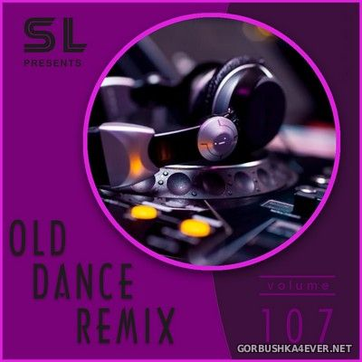 Old Dance Remix vol 107 [2021]