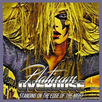 Platinum Overdose - Standing On The Edge Of The Night [2021]