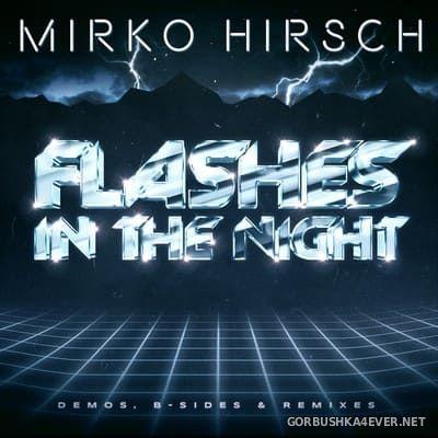 Mirko Hirsch - Flashes in the Night [2021]