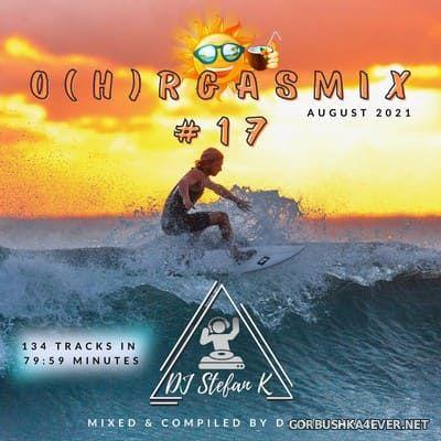 O(h)rgasmix 17 [2021] Mixed By Stefan K