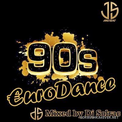 90s EuroDance [2021] Mixed by DJ Solrac