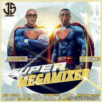 Super Megamixer [2021] by DJ Solrac & Jose Palencia