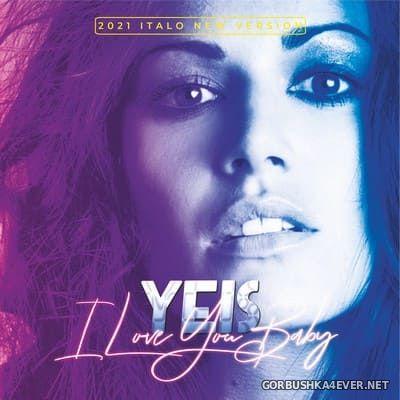 Yeis - I Love You Baby [2021]