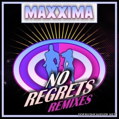 Maxxima - No Regrets (Remixes) [2021]