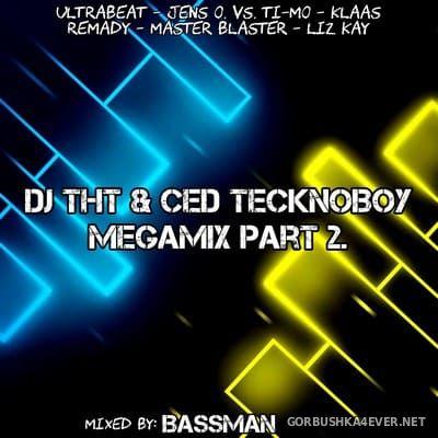 DJ THT & Ced Tecknoboy Megamix 2 [2021] by BassMan