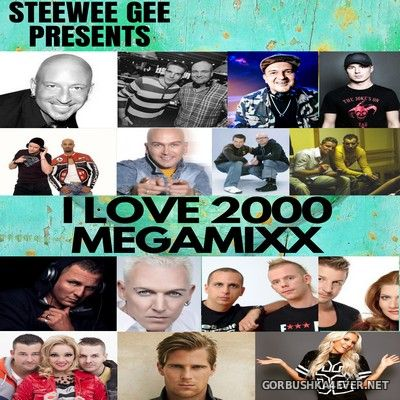 I Love To 2000 Megamixx [2021] Mixed by Steewee Gee