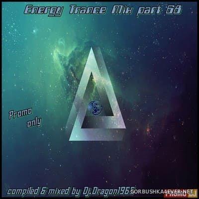 DJ Dragon1965 - Energy Trance Mix (Part 68) [2021]