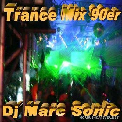 DJ Marc Sonic - Trance Mix 90'er [2003]