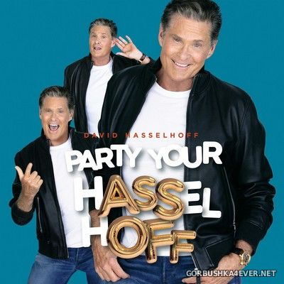 David Hasselhoff - Party Your Hasselhoff [2021]
