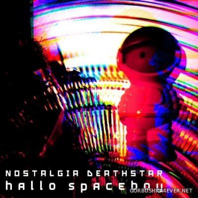 Nostalgia Deathstar - Hallo Spaceboy [2021]