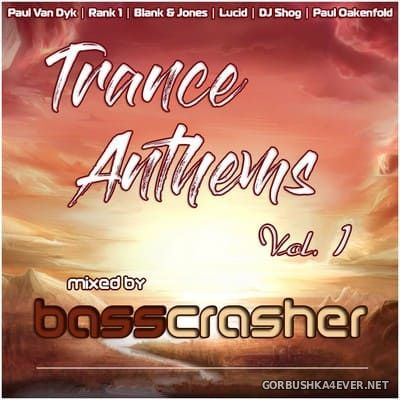 Trance Anthems vol 1 [2021] Mixed by BassCrasher