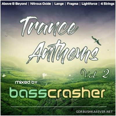 Trance Anthems vol 2 [2021] Mixed by BassCrasher