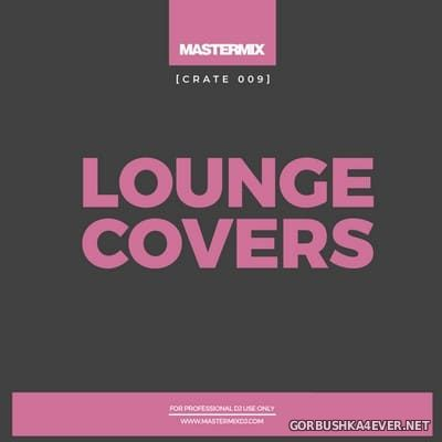 [Mastermix] Crate 009 Lounge Covers [2021]
