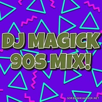 DJ Magick - 90s Mix! [2007]