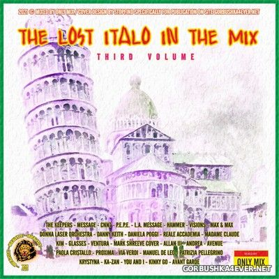 The Lost Italo In The Mix vol 3 [2021] Mixed by Only Mix