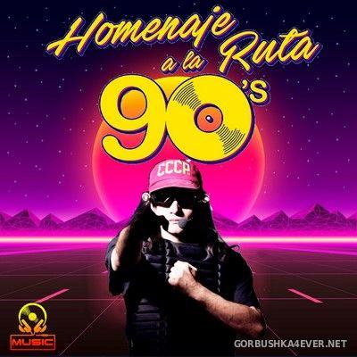 Homenaje A La Ruta 90s [2019] Mixed By Jose Palencia