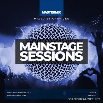 [Mastermix] Mainstage Sessions [2021] Mixed by Gary Gee