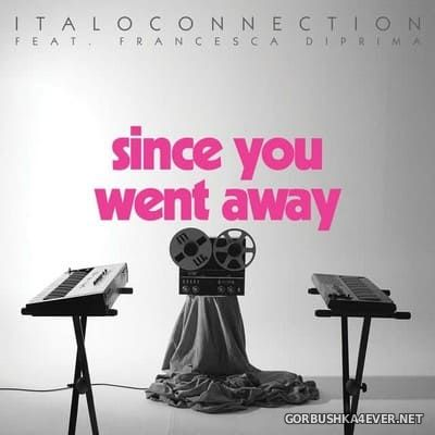 Italoconnection - Since You Went Away [2021]