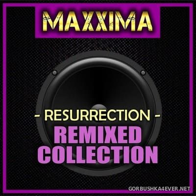 Maxxima - Resurrection (Remixed Collection) [2021]