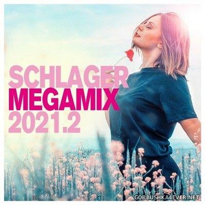 Schlager Megamix 2021.2 [2021]