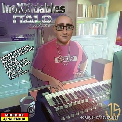 InoXXidables Italo Disco The Megamix [2021] by Jose Palencia