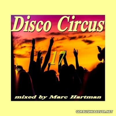 Marc Hartman - Disco Circus 17 [2021]
