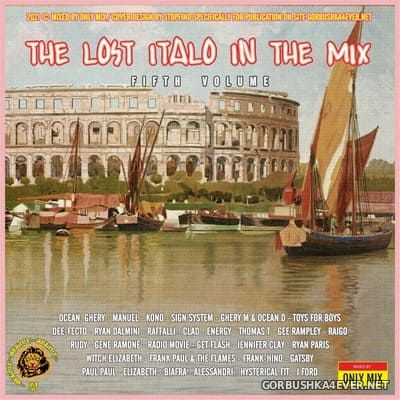 The Lost Italo In The Mix vol 5 [2021] Mixed by Only Mix