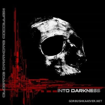 Electro Synthetic Rebellion - Into Darkness [2021]