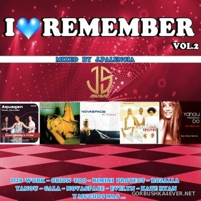 I Love Remember 2 [2021] Mixed by Jose Palencia