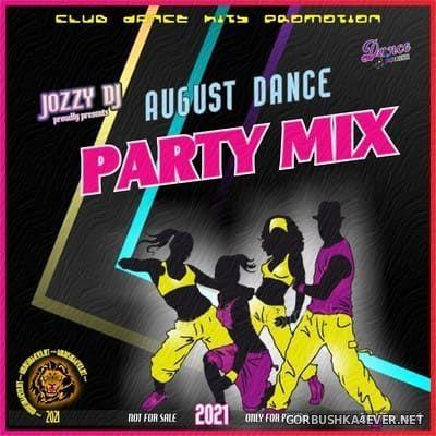 Jozzy DJ - August Dance Party [2021]