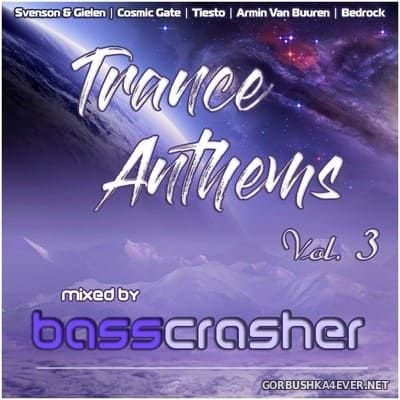 Trance Anthems vol 3 [2021] Mixed by BassCrasher