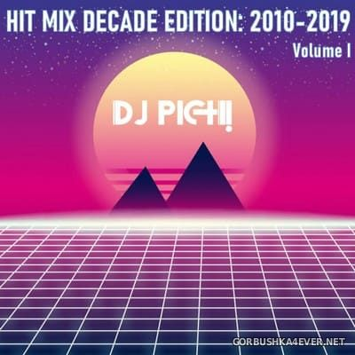 DJ Pich - Hit Mix Decade (2010-2019) vol 1 [2021]