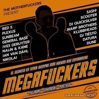 The Motherfuckers present MEGAFUCKERS [2021]