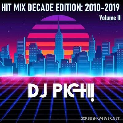 DJ Pich - Hit Mix Decade (2010-2019) vol 3 [2021]