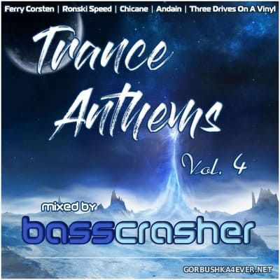 Trance Anthems vol 4 [2021] Mixed by BassCrasher
