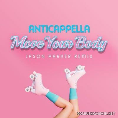 Anticappella - Move Your Body (Jason Parker Extended Remix) [2021]