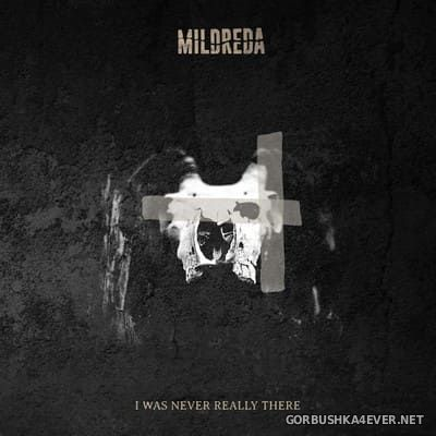 Mildreda - I Was Never Really There [2021]