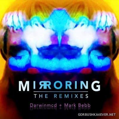 Darwinmcd & Mark Bebb - Mirroring (The Remixes) [2021]