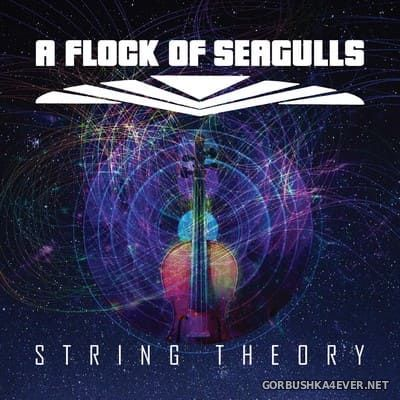 A Flock Of Seagulls - String Theory [2021]