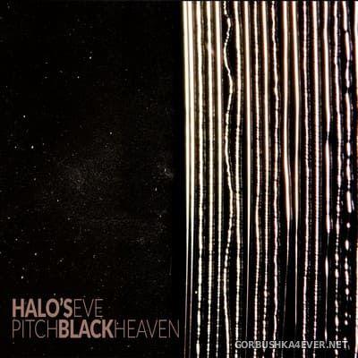 Halo's Eve - Pitch Black Heaven [2021]