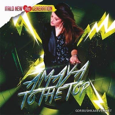 Amaya - To The Top (2021 New Version) [2021]