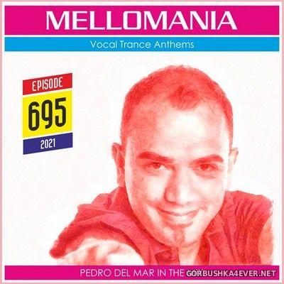 Pedro Del Mar - Mellomania Vocal Trance Anthems Episode 695 [2021]