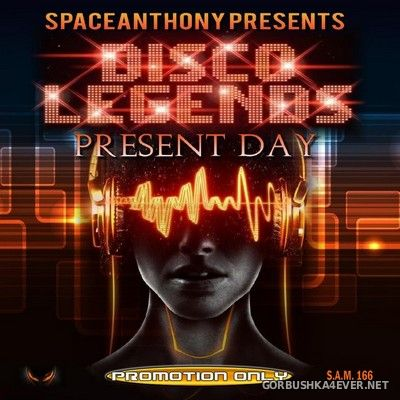 Disco Legends - Present Day [2021] Mixed By SpaceAnthony